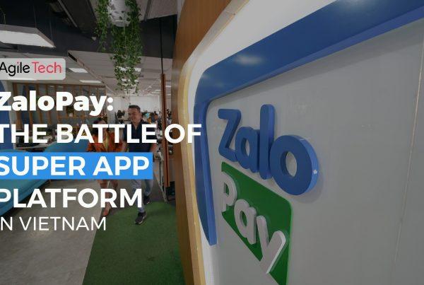 zalopay top e-wallet in vietnam the battle of super app platform by agiletech offshore software company