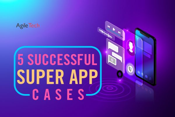 examples of super app agiletech