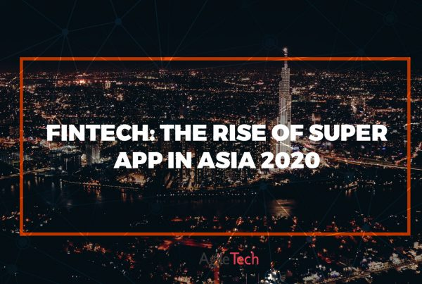 fintech the rise of super app in asia 2020 agiletech
