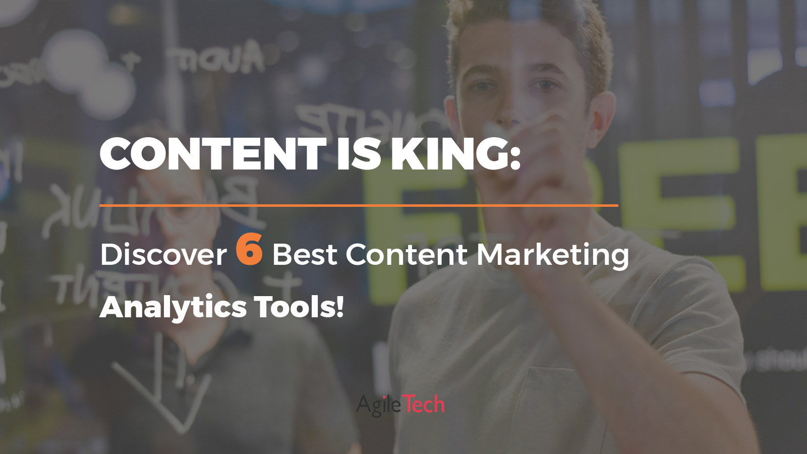 why content is important and 6 best content marketing analytics tools by agiletech