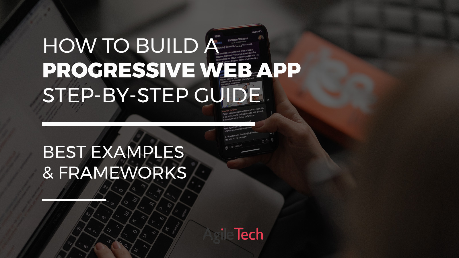 how to build progressive web app best examples of PWA and frameworks tools PWAs by agiletech