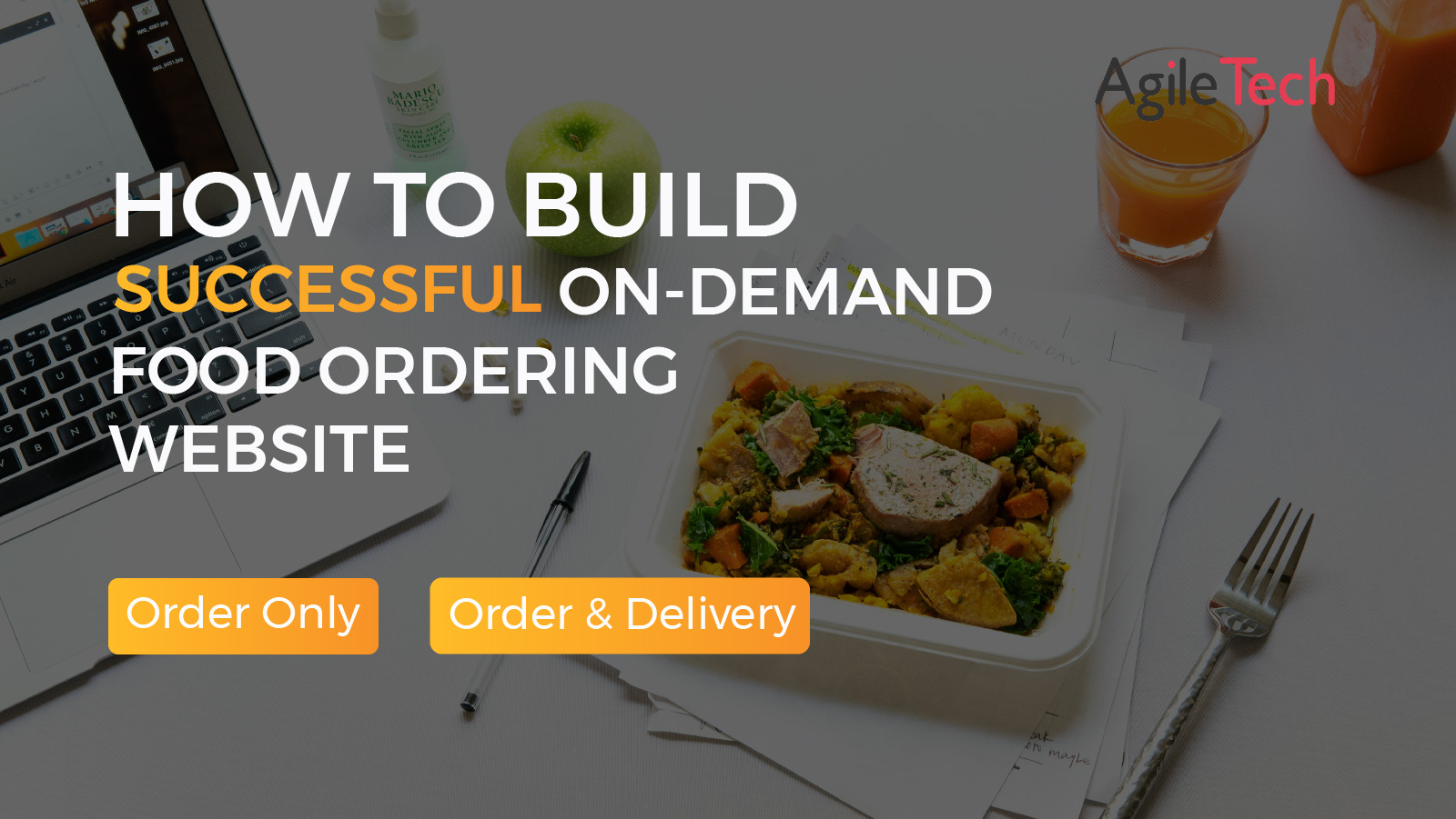 how to build food ordering websites tips features and successful food delivery service agiletech