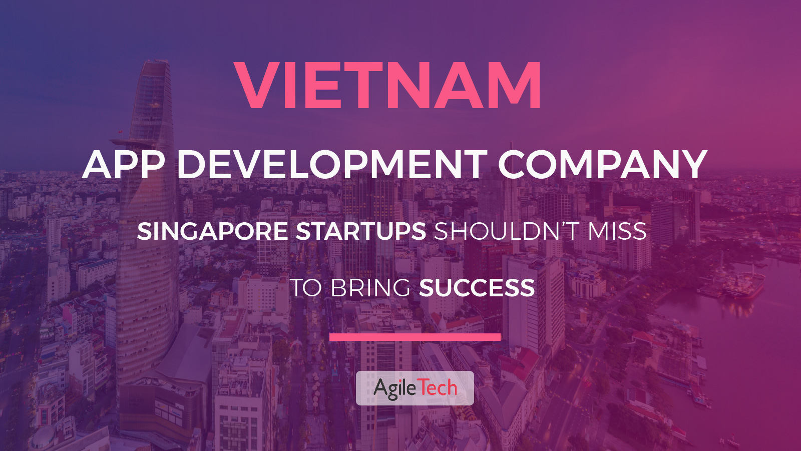 vietnam app development company singapore startups shouldn't miss to bring success