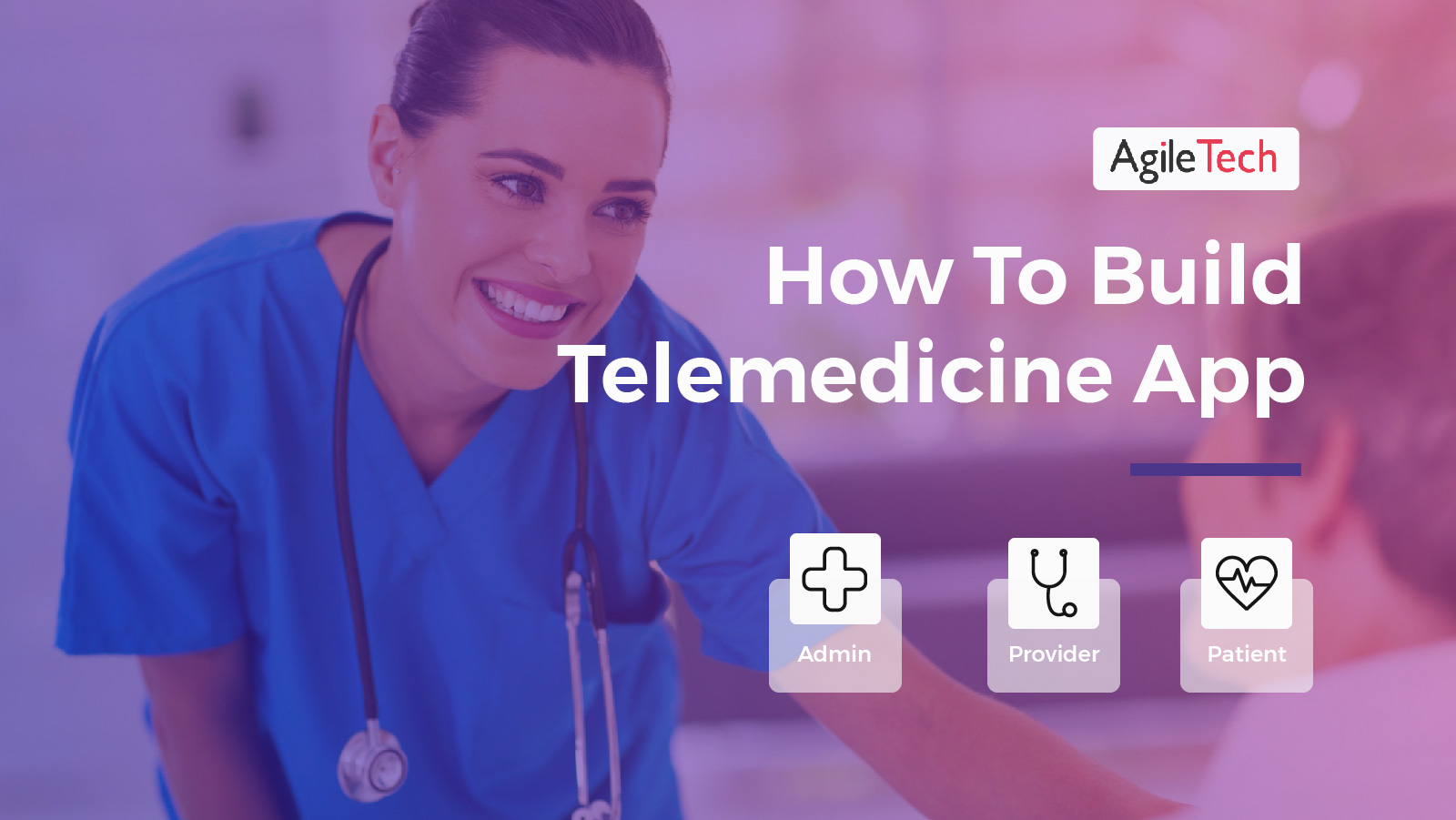 telemedicine app how to build doctor on demand app for healthcare agiletech