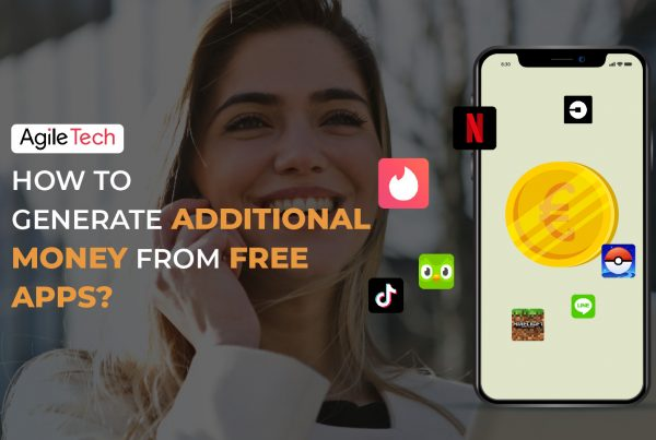 how much money you can earn with free apps in 2020 how to make money from apps money making application agiletech offshore software outsourcing development company