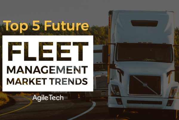 top fleet management industry trends 2020 fleet tracking GPS tracking fleet maintenance software by agiletech offshore software company