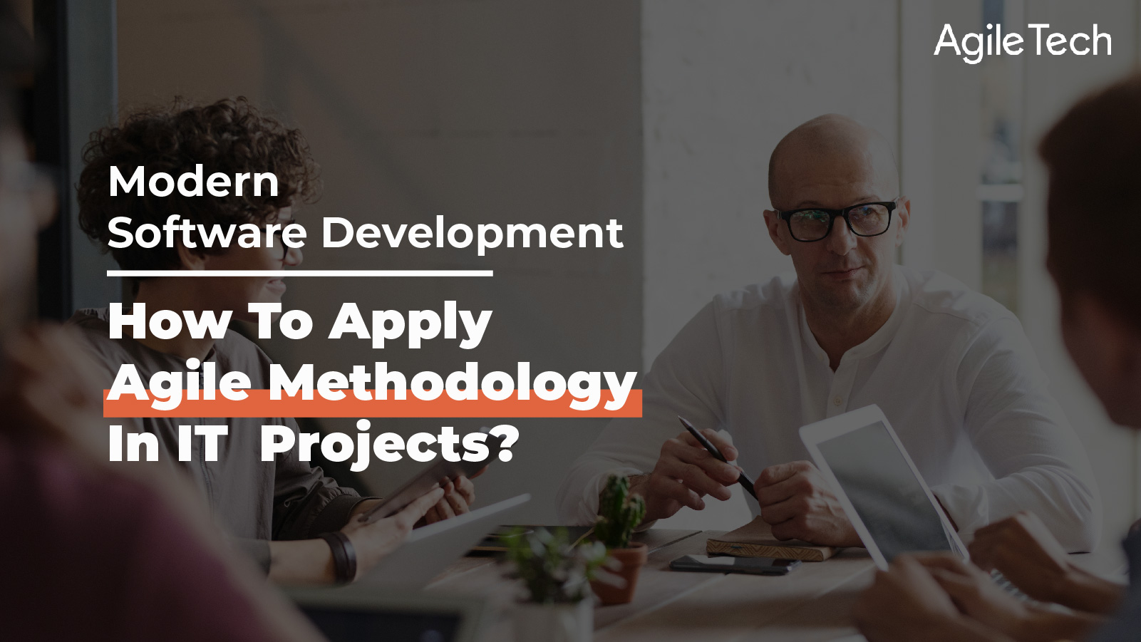 how to apply agile methodology in software development agile methodology step by step process agile project management scrum methodology by agiletech