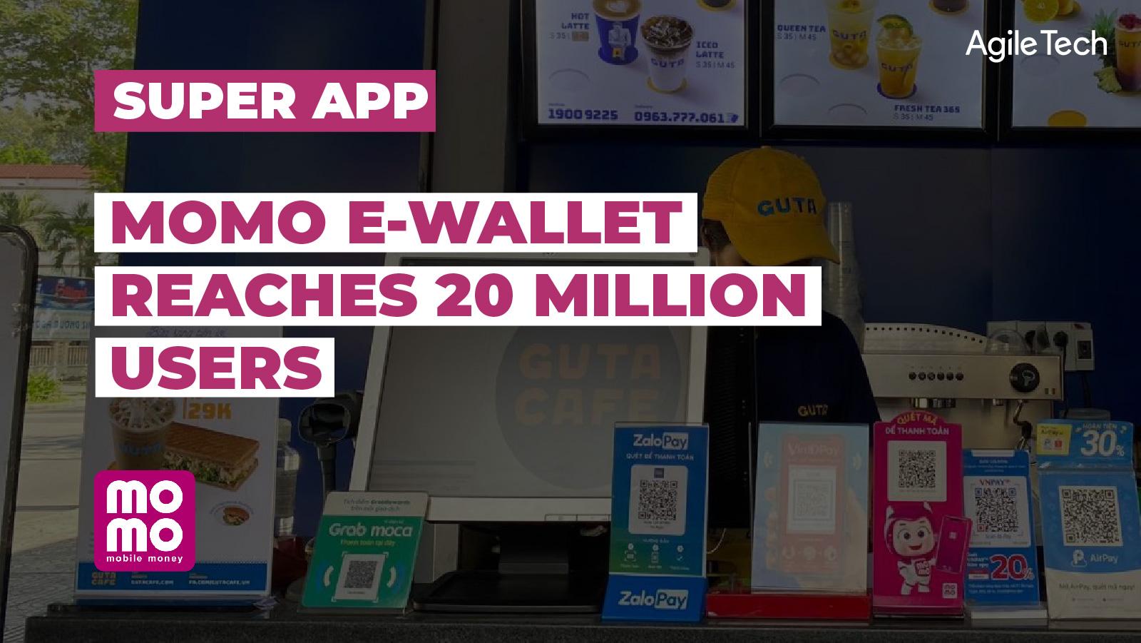 momo wallet, digital payment in vietnam, momo super app reaches 20 million users