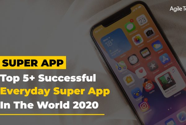 super apps, how the rest of the world is following china super app technology trend, agiletech
