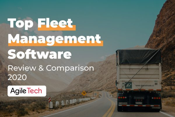 fleet management software, the list of fleet management software and comparison in 2020, agiletech