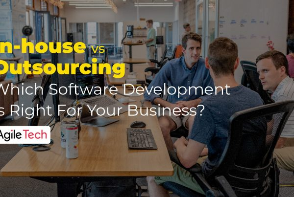 in-house vs outsourcing software development, pros and cons of in-house, advantages and disadvantages of outsourcing, agiletech