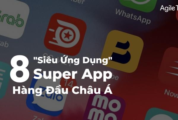 siêu ứng dụng, top 8 super app hàng đầu châu á, cuộc chiến siêu ứng dụng tại Đông Nam Á