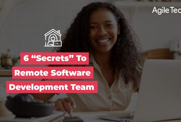 secrets to remote software development team, tips to working remotely for software development team, agiletech